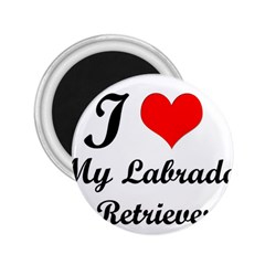 I Love My Labrador Retriever 2 25  Magnet