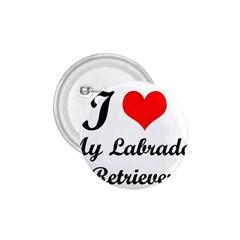I Love My Labrador Retriever 1.75  Button