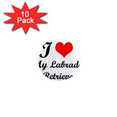 I Love My Labrador Retriever 1  Mini Magnet (10 pack)