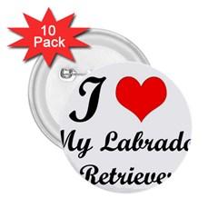 I Love My Labrador Retriever 2 25  Button (10 Pack)