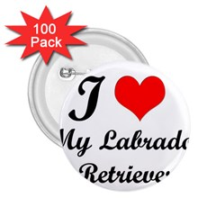 I Love My Labrador Retriever 2 25  Button (100 Pack)