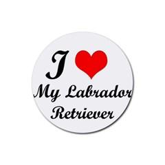 I Love My Labrador Retriever Rubber Round Coaster (4 Pack)