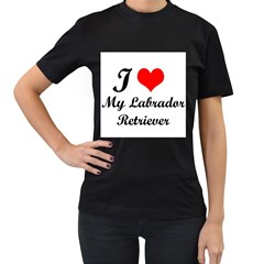 I Love My Labrador Retriever Women s Black T-Shirt (Two Sides)