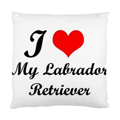 I Love My Labrador Retriever Cushion Case (One Side)
