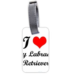 I Love My Labrador Retriever Luggage Tag (one Side)
