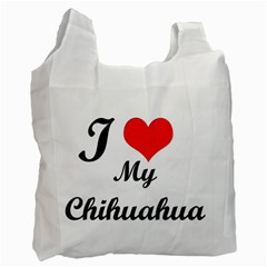 I Love My Chihuahua Recycle Bag (two Side)