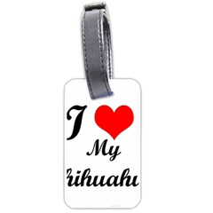 I Love My Chihuahua Luggage Tag (two sides)