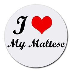 I Love My Maltese Round Mousepad
