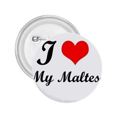 I Love My Maltese 2.25  Button