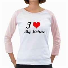 I Love My Maltese Girly Raglan
