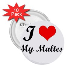 I Love My Maltese 2.25  Button (10 pack)