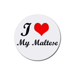 I Love My Maltese Rubber Round Coaster (4 pack)