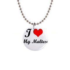 I Love My Maltese 1  Button Necklace