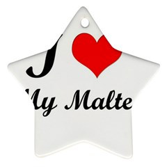 I Love My Maltese Star Ornament (two Sides)
