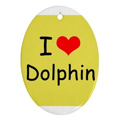 I Love Dolphin Ceramic Ornament (Oval)