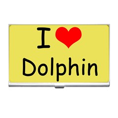 I Love Dolphin Business Card Holder