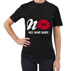 Tees No War Design Women s Black T-Shirt