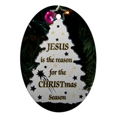 Jesus is the Reason Oval Ornament (Two Sides)