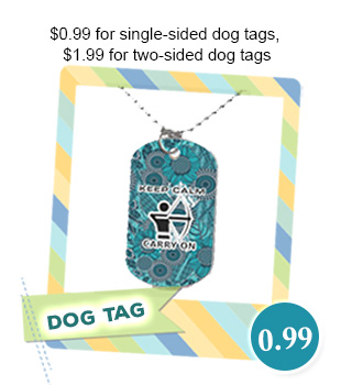 $0.99/ea for Custom Dog Tags (single-sided), $1.99/each for Two-sided, with Free Shipping