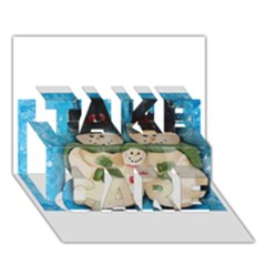 Snowman Family Take Care 3d Greeting Card (7x5)  by timelessartoncanvas