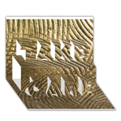 Brushed Gold 050549 Take Care 3d Greeting Card (7x5)
