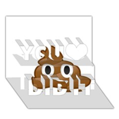 Poop You Did It 3d Greeting Card (7x5) by redcow