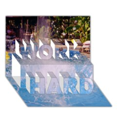 Splash 3 Work Hard 3d Greeting Card (7x5)  by icarusismartdesigns