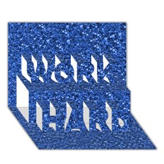 Sparkling Glitter Blue Work Hard 3d Greeting Card (7x5)  by ImpressiveMoments