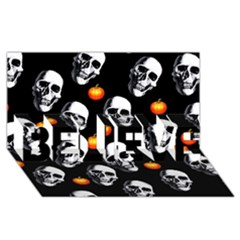 Skulls And Pumpkins Believe 3d Greeting Card (8x4)  by MoreColorsinLife