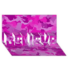Camouflage Hot Pink Believe 3d Greeting Card (8x4)  by MoreColorsinLife