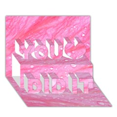 Pink You Did It 3d Greeting Card (7x5) by timelessartoncanvas