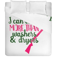 I Can Load More Than Washers And Dryers Duvet Cover (double Size) by CraftyLittleNodes