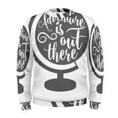 Adventure Is Out There Men s Sweatshirts by CraftyLittleNodes