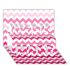 Pink Gradient Chevron Large Work Hard 3d Greeting Card (7x5)  by CraftyLittleNodes