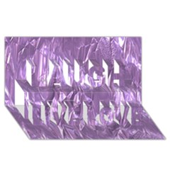 Crumpled Foil Lilac Laugh Live Love 3d Greeting Card (8x4)  by MoreColorsinLife