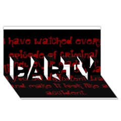 I ve Watched Enough Criminal Minds Party 3d Greeting Card (8x4)  by girlwhowaitedfanstore