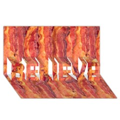 Bacon Believe 3d Greeting Card (8x4)  by trendistuff