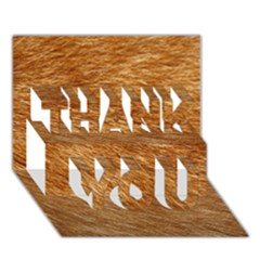 Light Brown Fur Thank You 3d Greeting Card (7x5)  by trendistuff