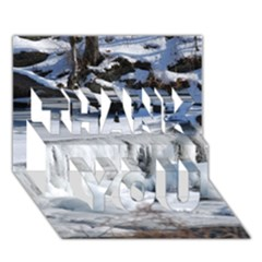Frozen Creek Thank You 3d Greeting Card (7x5)  by trendistuff
