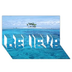 Ocean Island Believe 3d Greeting Card (8x4)  by trendistuff