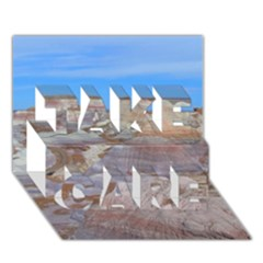 Painted Desert Take Care 3d Greeting Card (7x5)  by trendistuff