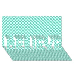 Tiffany Aqua And White Chevron Wavy Zigzag Stripes Believe 3d Greeting Card (8x4)  by PaperandFrill