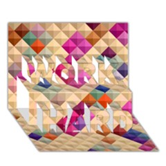 Mosaic & Co 01a  Work Hard 3d Greeting Card (7x5)  by MoreColorsinLife