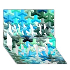 Mosaic & Co 02a Work Hard 3d Greeting Card (7x5)  by MoreColorsinLife
