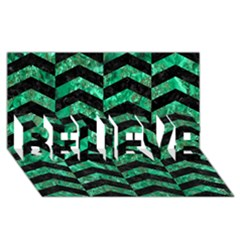 Chevron2 Black Marble & Green Marble Believe 3d Greeting Card (8x4) by trendistuff