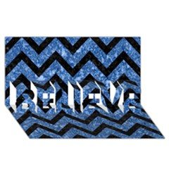 Chevron9 Black Marble & Blue Marble (r) Believe 3d Greeting Card (8x4)