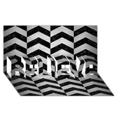 Chevron2 Black Marble & Silver Brushed Metal Believe 3d Greeting Card (8x4) by trendistuff