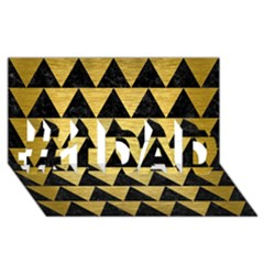 Triangle2 Black Marble & Gold Brushed Metal #1 Dad 3d Greeting Card (8x4) by trendistuff