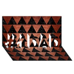 Triangle2 Black Marble & Copper Brushed Metal #1 Dad 3d Greeting Card (8x4)
