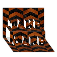 Chevron2 Black Marble & Brown Burl Wood Take Care 3d Greeting Card (7x5) by trendistuff